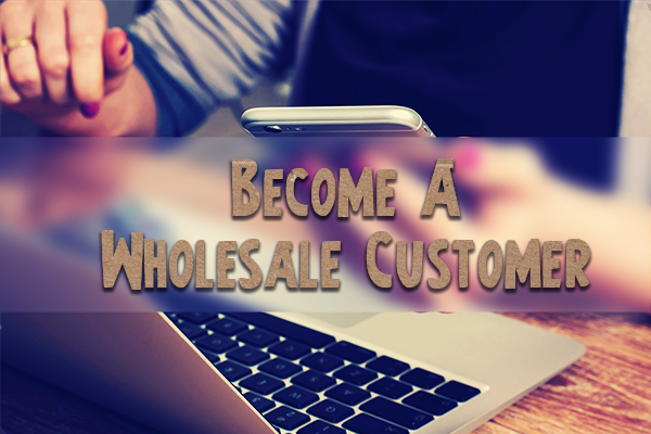 Become a Wholesale Customer Cardboard Text FIXED 600x400
